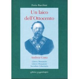 Un laico dell'Ottocento: Andrea Costa - Furio Bacchini