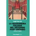 La Massoneria Italiana nel decennio post unitario - Luigi Polo Friz