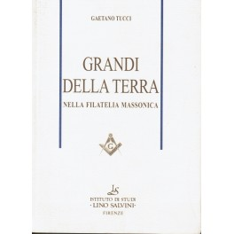 Grandi della Terra nella filatelia massonica - Gaetano Tucci