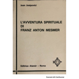 L'avventura spirituale di Franz Anton Mesmer