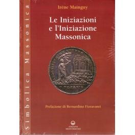 Le Iniziazioni e l'Iniziazione Massonica - Irène Mainguy