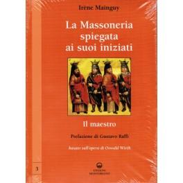La Massoneria spiegata ai suoi iniziati (Il Maestro)- Irène Mainguy