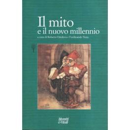 Il mito e il nuovo millennio - Roberto Ortoleva e Ferdinando Testa
