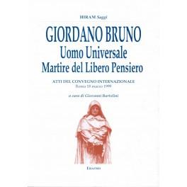 GIORDANO BRUNO Uomo Universale Martire del Libero Pensiero - Giovanni Bartolini