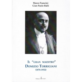 "Il ""Gan Maestro"" Domizio Torrigiani(1876-1932) _ Marco Francini, Gian Paolo Balli"